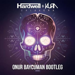 Hardwell & KURA - Calavera (Onur Baycuman Bootleg)