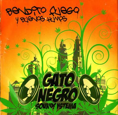 GATO NEGRO SOUNDSYSTEMA - Bendito Fuego y buenos humos (2010)