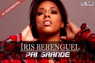 Iris Berenguel - Pai Grande