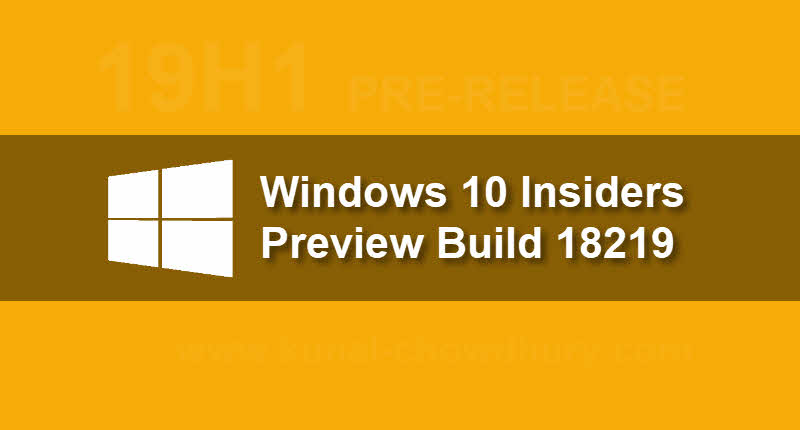 Here's what's new, improved and still broken in Windows 10 Insider Preview Build 18219 (19H1)