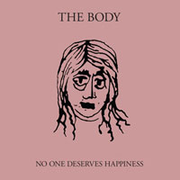 The Top 50 Albums of 2016: 46. The Body - No One Deserves Happiness