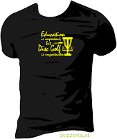 Education is important but Disc Golf is importanter Shirt