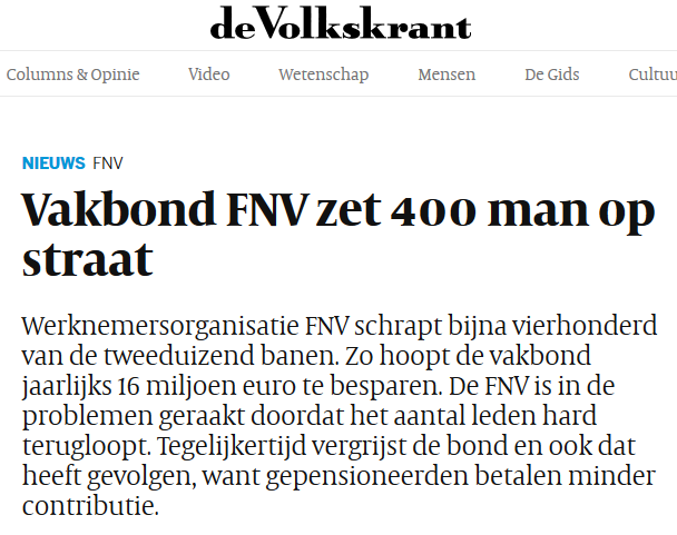 https://www.volkskrant.nl/nieuws-achtergrond/vakbond-fnv-zet-400-man-op-straat~b100ea44/