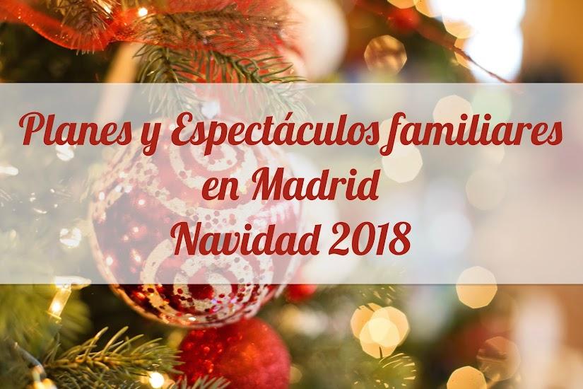 Planes y espectáculos familiares en Madrid para Navidad 2018