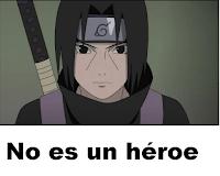 itachi uchiha no es un heroe