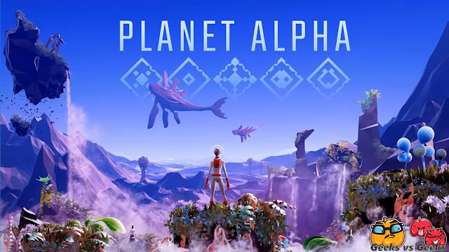 A lost soul, a strange planet, its a whole new world. Planet Alpha review.