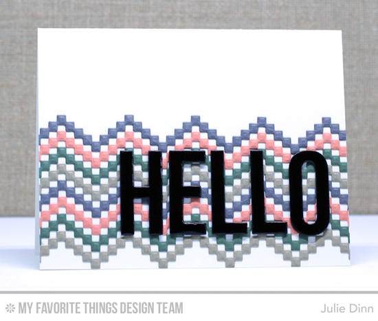 Handmade card from Julie Dinn featuring Stepped Up Chevron and Big Hello Die-namics #mftstamps