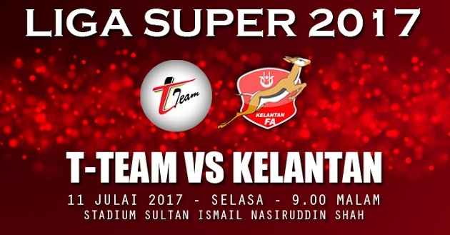 Live Streaming T-Team vs Kelantan 11.7.2017 Liga Super