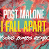 Music: Post Malone – I Fall Apart Remix