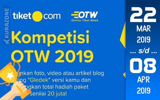 Kompetisi Blog - OTW (Online Tiket Week) Berhadiah Gift Voucher Jutaan Rupiah (08 April 2019)