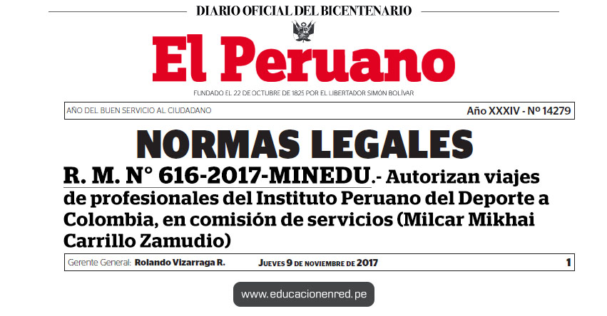 R. M. N° 616-2017-MINEDU - Autorizan viajes de profesionales del Instituto Peruano del Deporte a Colombia, en comisión de servicios (Milcar Mikhai Carrillo Zamudio) www.minedu.gob.pe