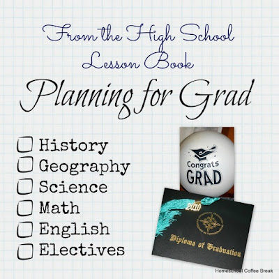 From the High School Lesson Book - Planning for Grad on Homeschool Coffee Break @ kympossibleblog.blogspot.com