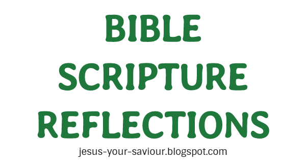 Bible Scripture Reflections Quotes Verses