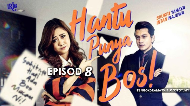 Drama Hantu Punya Bos – Episod 8 (HD)