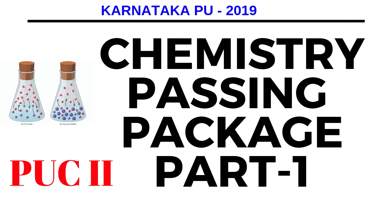 Chemistry Passing Package PUC 2nd Year| Karnataka PUC 2019