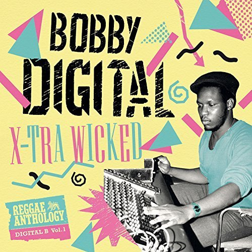 X-Tra Wicked: Bobby Digital Reggae Anthology (2018) - La