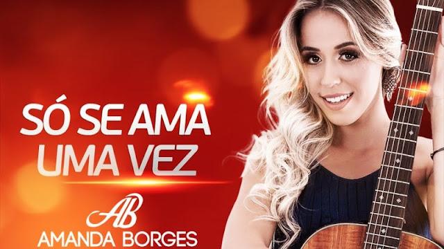 Amanda Borges - Só Se Ama Uma Vez