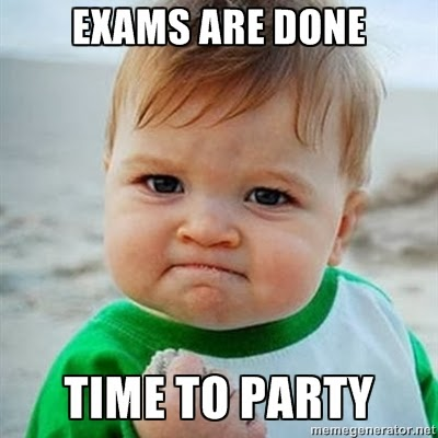 Yupieee!!! Exams are over.