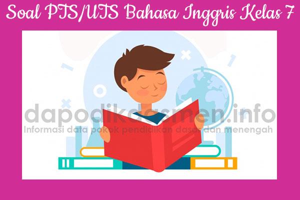 Soal PTS UTS Bahasa Inggris Kelas VII SMP MTs