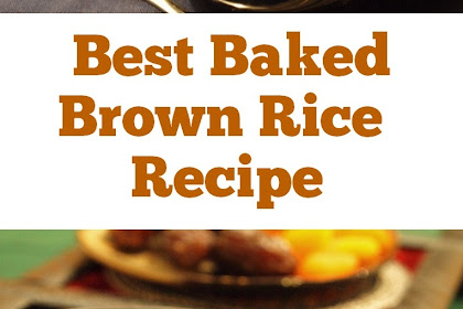 Best Baked Brown Rice Recipe
