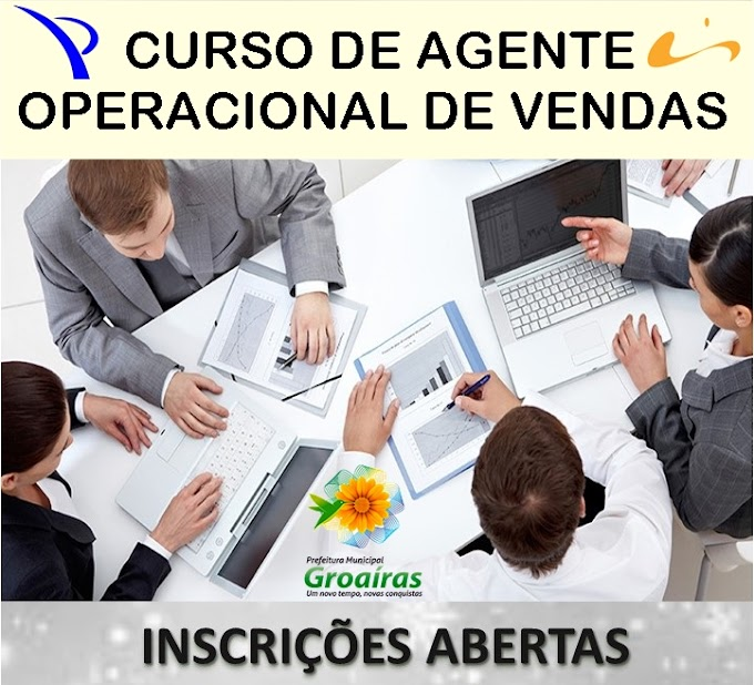 Prefeitura Municipal  de Groaíras abre as inscrições para a realização do 'Curso de Agente Operacional de Vendas'