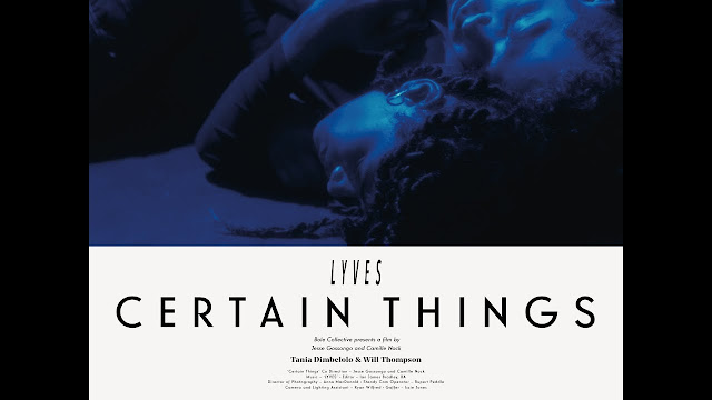 "Lyves Unveils ""Certain Things"" Music Video"