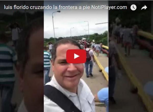 Diputado Luis Florido tuvo que salir a pie por la frontera