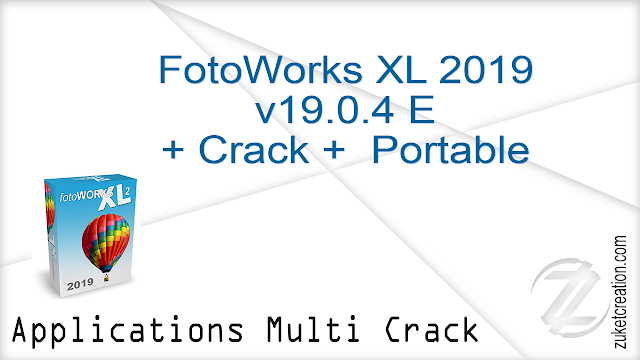 FotoWorks XL 2019 v19.0.4 E + Crack +  Portable  |  145 MB