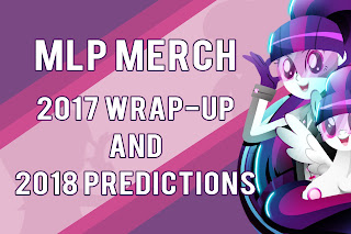 MLP Merch 2017 Wrap-Up and 2018 Predictions