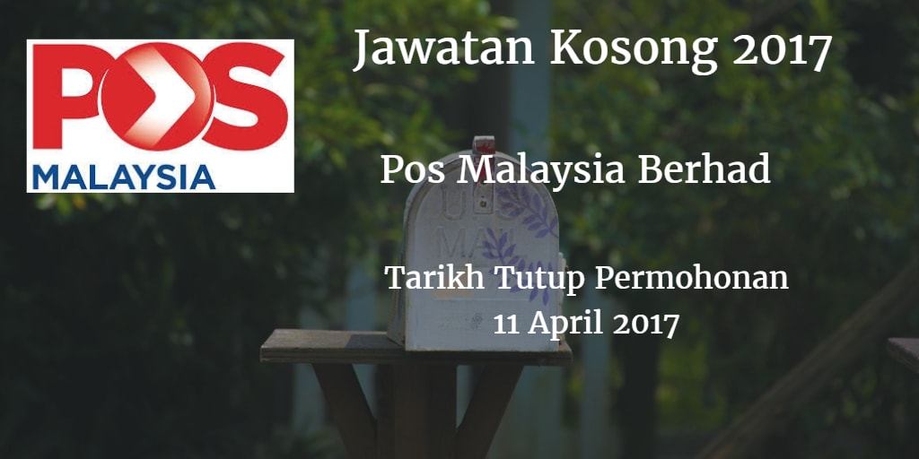 Jawatan Kosong Pos Malaysia Berhad 11 April 2017