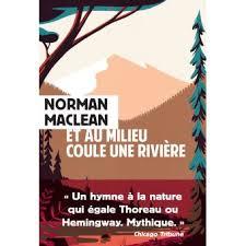 http://tantquilyauradeslivres.blogspot.com/2018/02/et-au-milieu-coule-une-riviere-norman.html