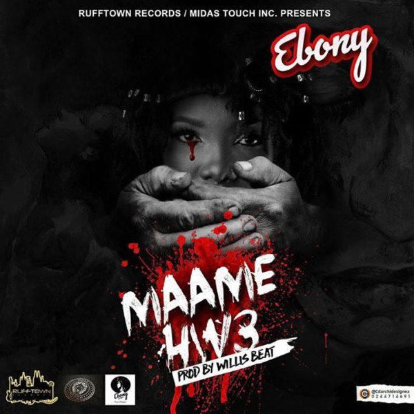 Music Download]: Ebony – Maame Hw3 (Prod  by Willis Beat