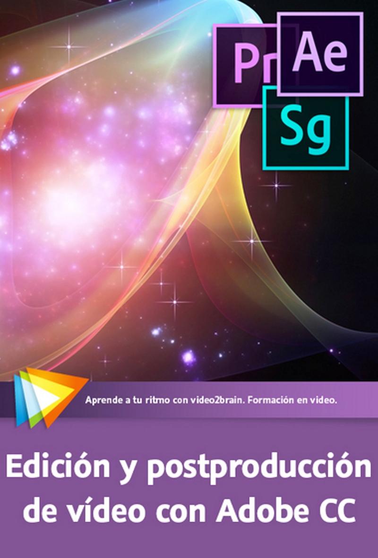 Video2Brain: Edición y postproducción de vídeo con Adobe CC
