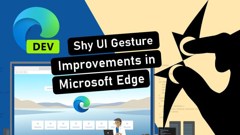 Microsoft Edge Dev Channel updated to v87.0.637.0 with new Shy UI gesture on Touchscreens