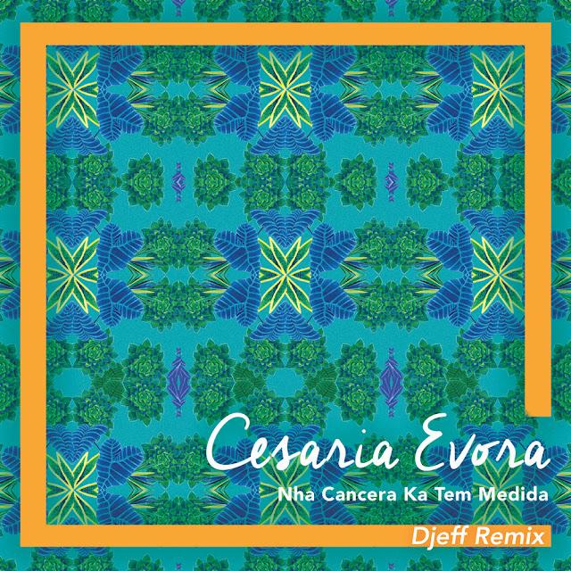 DOWNLOAD AUDIO: Cesária Évora - Nha Cancera Ka Tem Medida (Djeff Remix) Mp3