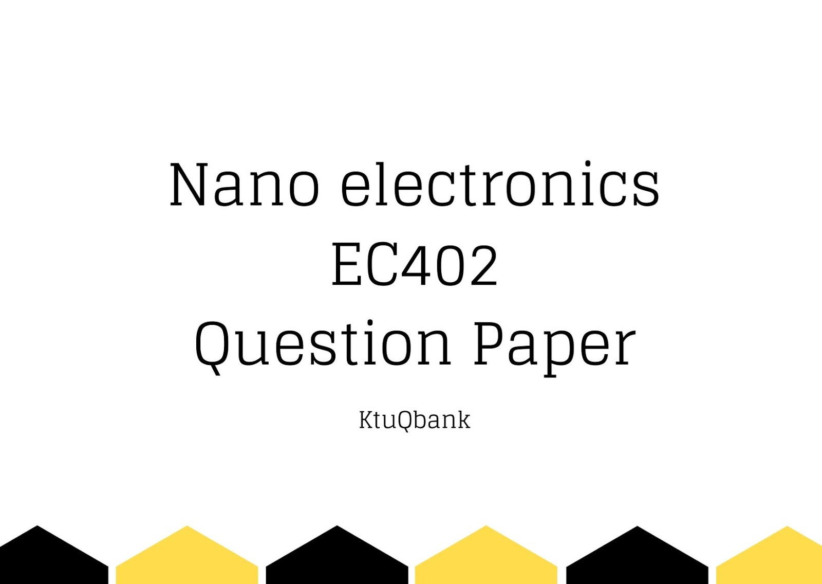 NANOELECTRONICS | EC402 | Question Papers (2015 batch)
