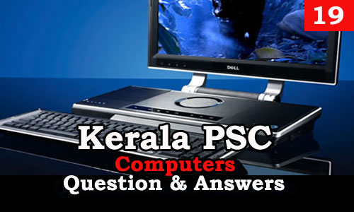 Kerala PSC Computers Question and Answers - 19