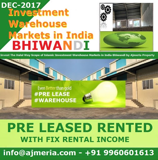 Invest The Halal Way Scope of Islamic Investment Warehouse Markets in India Bhiwandi by Ajmeria Property...