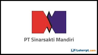 Lowongan Kerja PT Sinarsakti Mandiri Bogor