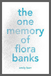 ARC Review: The One Memory of Flora Banks by Emily Barr