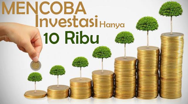 Mencoba Investasi Modal Cuma 10 Ribu