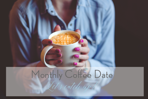 Monthly Coffee Date