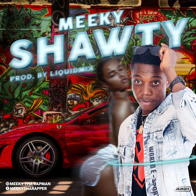 Meeky — Shawty (Prod by Liquidmix) - www.mp3made.com.ng