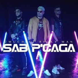 2MUCH Feat. Ricky Man - Sab P'Caga