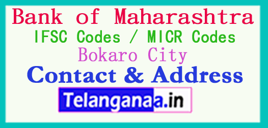 Bank of Maharashtra IFSC Codes MICR Codes in Bokaro City