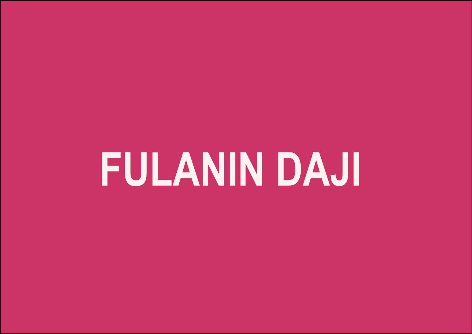 FULANIN DAJI Complete Hausa Romatic Novel - Gidan Novels | Hausa Novels