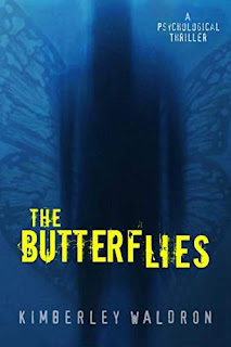 The Butterflies - A Psycho-Thriller by Kimberley Waldron