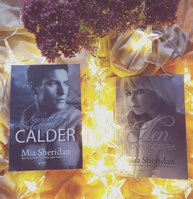"""Mia Sheridan - """"Calder. Narodziny odwagi"""" oraz """"Eden. Nowy początek"""""""