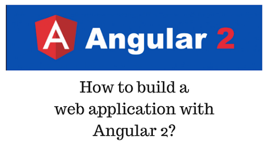 How to build a web application with Angular 2?