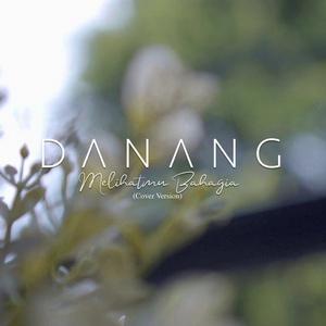 Danang - Melihatmu Bahagia (Cover Version)